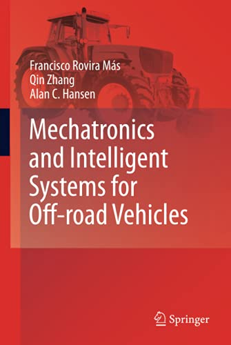 Mechatronics and Intelligent Systems for Off-road Vehicles: Qin Zhang