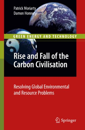 9781849964821: Rise and Fall of the Carbon Civilisation: Resolving Global Environmental and Resource Problems (Green Energy and Technology)