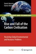 9781849964845: Rise and Fall of the Carbon Civilisation