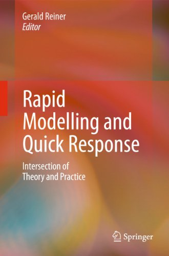 Rapid Modelling and Quick Response : Intersection of Theory and Practice - Gerald Reiner