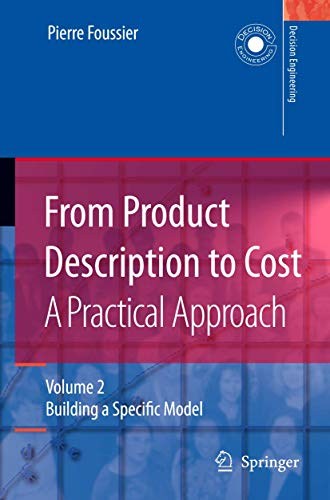 9781849965491: From Product Description to Cost: A Practical Approach: Volume 2: Building a Specific Model (Decision Engineering)