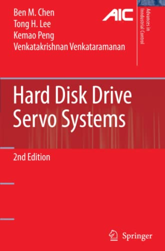 Hard Disk Drive Servo Systems (Advances in Industrial Control): Ben M. Chen