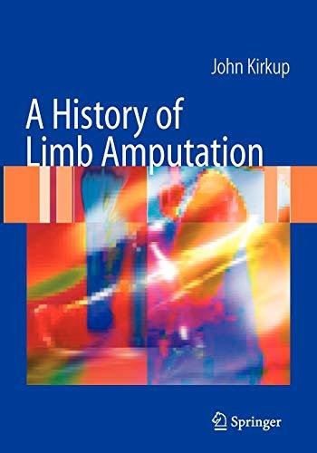 9781849966023: A History of Limb Amputation