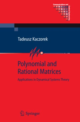 Polynomial and Rational Matrices: Applications in Dynamical Systems Theory (Communications and ...