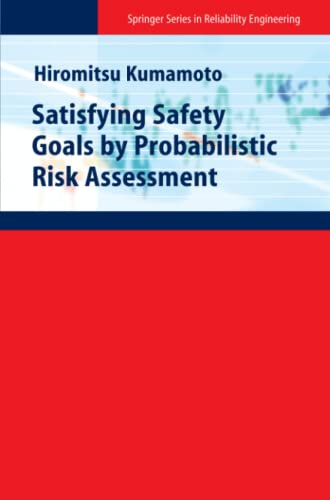 9781849966412: Satisfying Safety Goals by Probabilistic Risk Assessment (Springer Series in Reliability Engineering)