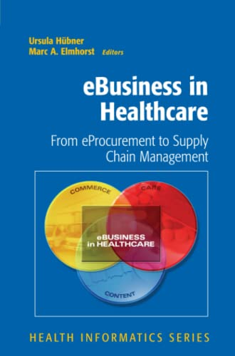 9781849966641: eBusiness in Healthcare: From eProcurement to Supply Chain Management (Health Informatics)