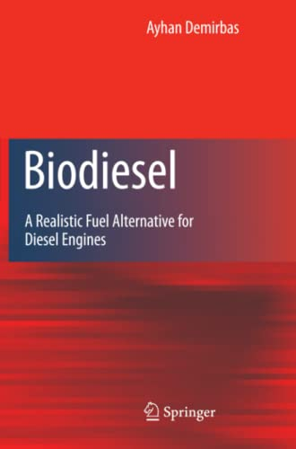 9781849966962: Biodiesel: A Realistic Fuel Alternative for Diesel Engines