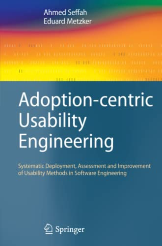 9781849967037: Adoption-centric Usability Engineering: Systematic Deployment, Assessment and Improvement of Usability Methods in Software Engineering