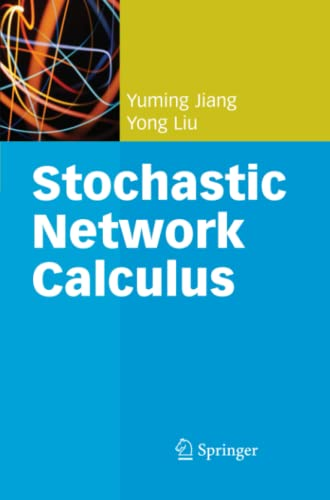 9781849967327: Stochastic Network Calculus