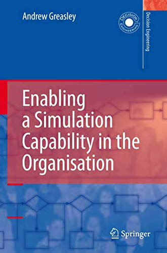 9781849967433: Enabling a Simulation Capability in the Organisation (Decision Engineering)