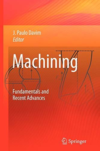 9781849967556: Machining: Fundamentals and Recent Advances