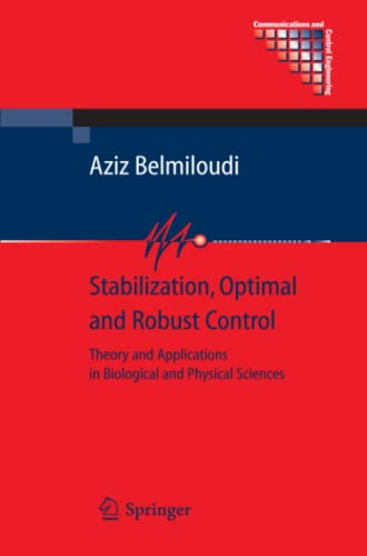 9781849967907: Stabilization, Optimal and Robust Control: Theory and Applications in Biological and Physical Sciences