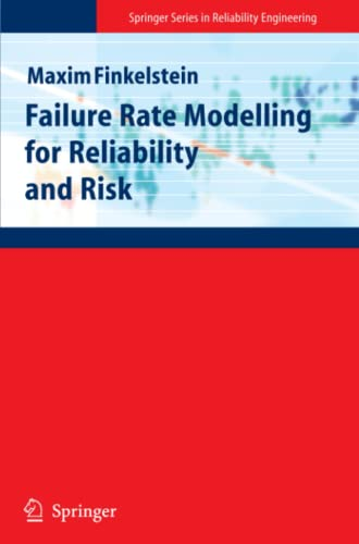 Failure Rate Modelling for Reliability and Risk Springer Series in Reliability Engineering: Maxim ...