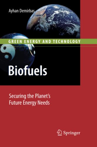 Biofuels: Securing the Planet s Future Energy: Ayhan Demirbas