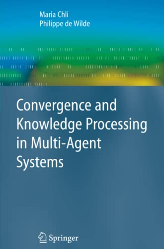 Convergence and Knowledge Processing in Multi-Agent Systems: Philippe de Wilde