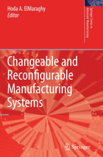 Changeable and Reconfigurable Manufacturing Systems (Springer Series in Advanced Manufacturing): ...