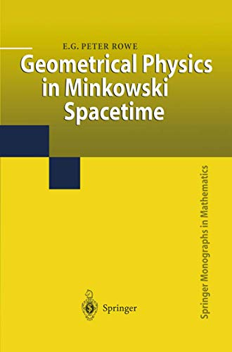 9781849968669: Geometrical Physics in Minkowski Spacetime (Springer Monographs in Mathematics)