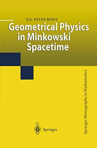 9781849968669: Geometrical Physics in Minkowski Spacetime (Springer Monographs in Mathematics)