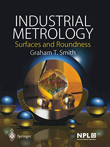 Industrial Metrology. Surfaces and Roundness: GRAHAM T. SMITH