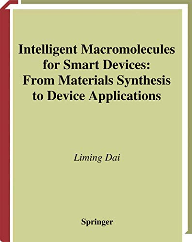 9781849968799: Intelligent Macromolecules for Smart Devices: From Materials Synthesis to Device Applications (Engineering Materials and Processes)