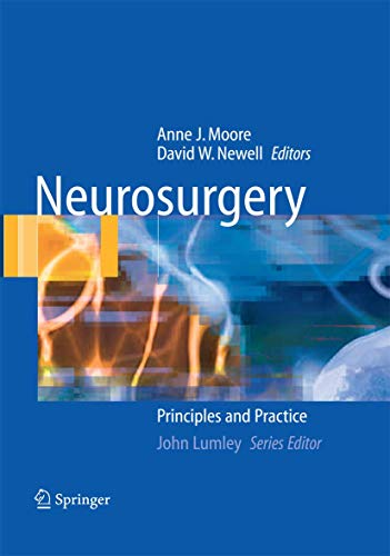 Neurosurgery: Principles and Practice (Springer Specialist Surgery: Moore, Anne J.