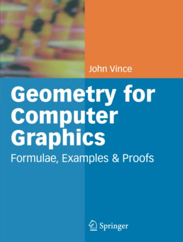 9781849969338: Geometry for Computer Graphics: Formulae, Examples and Proofs