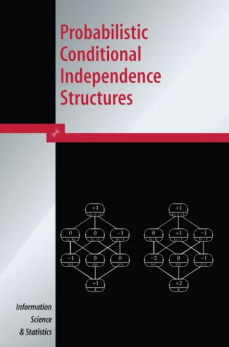 9781849969482: Probabilistic Conditional Independence Structures (Information Science and Statistics)