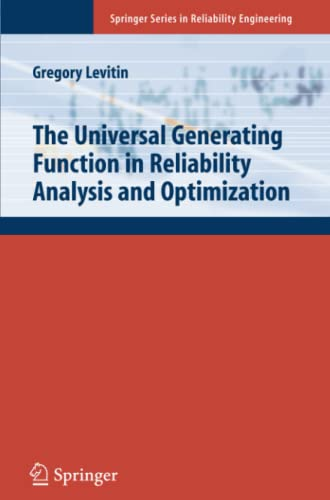 The Universal Generating Function in Reliability Analysis and Optimization Springer Series in ...