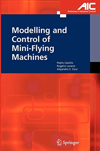 9781849969772: Modelling and Control of Mini-Flying Machines (Advances in Industrial Control)