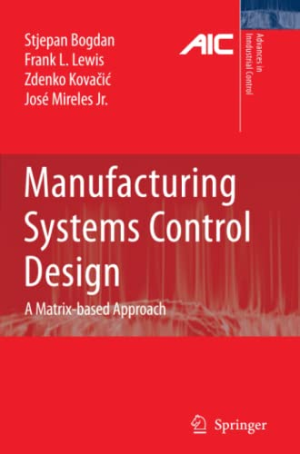 9781849969895: Manufacturing Systems Control Design: A Matrix-based Approach (Advances in Industrial Control)