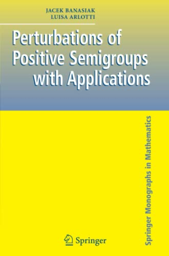 Perturbations of Positive Semigroups with Applications: Jacek Banasiak