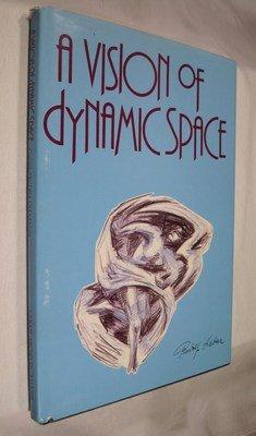 Vision of Dynamic Space: Rudolf von Laban