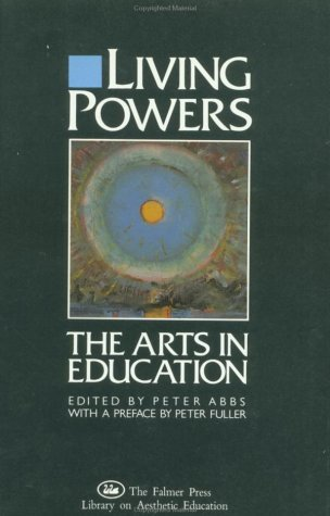 9781850001683: Living Powers: The Arts in Education (Falmer Press library on aesthetic education)