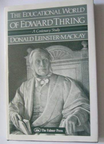 The Educational World of Edward Thring: A Centenary Study.: Leinster-Mackay, Donald.