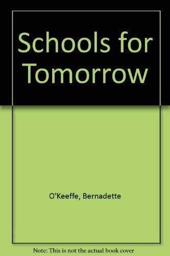 Schools for Tomorrow: Building Walls or Building Bridges.: O'Keeffe, Bernadette [Ed]