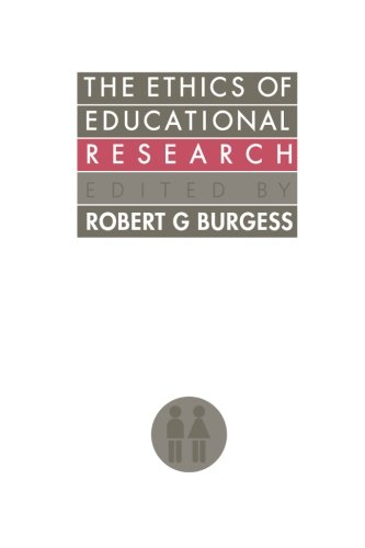 The Ethics Of Educational Research (Social Research and Educational Studies Series): Burgess R