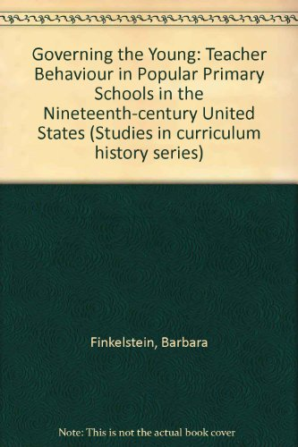 9781850003137: GOVERNING THE YOUNG CL (Studies in Curriculum History)