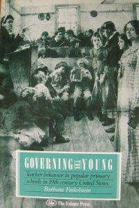 9781850003243: Governing the Young: Teacher Behaviour in Popular Primary Schools in the Nineteenth-century United States (Studies in curriculum history series)