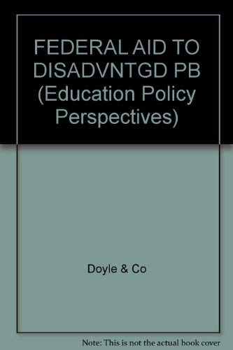 Federal Aid to the Disadvantaged: What Future for Chapter 1?: Doyle, Denis P.; Cooper, Bruce S. (...
