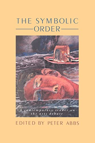 9781850005940: The Symbolic Order: A Contemporary Reader On The Arts Debate (Falmer Press Library on Aesthetic Education)