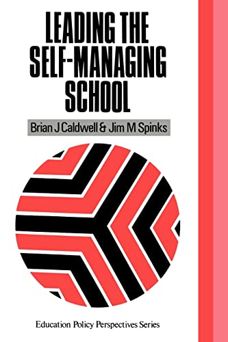 9781850006572: Leading the Self-Managing School (Education Policy Perspectives)