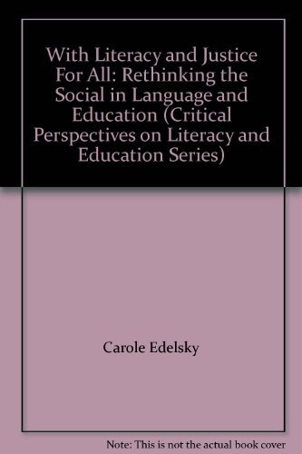 9781850006657: With Literacy and Justice For All: Rethinking the Social in Language and Education (Critical Perspectives on Literacy and Education Series)
