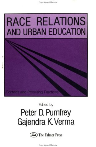 Race Relations and Urban Education: Contexts and: Pumfrey, P D