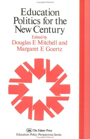 9781850007425: Education Politics for a New Century (Yearbook of the Politics of Education Association)