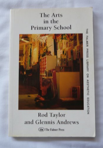 9781850007722: ARTS IN PRIMARY SCHOOL PB (Falmer Press Library on Aesthetic Education)