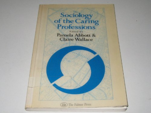 Sociology of the Caring Professions, The: Pamela Abbott and