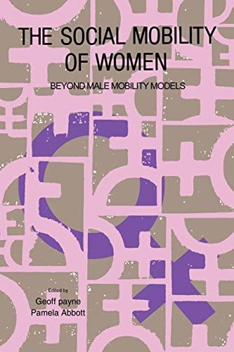 The Social Mobility Of Women: Beyond Male: Geoff Payne; Pamela