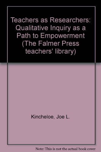 9781850008538: Teachers as Researchers: Qualitative Inquiry as a Path to Empowerment (The Falmer Press teachers' library)