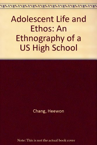 9781850008651: Adolescent Life and Ethos: An Ethnography of a US High School