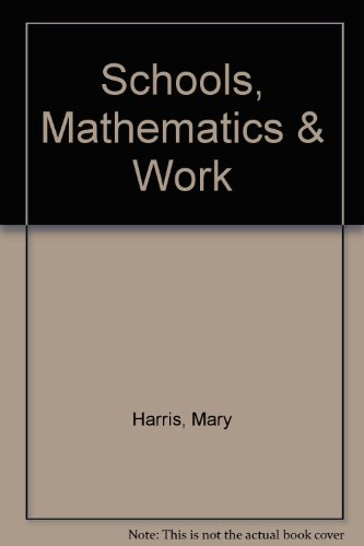 Schools, Mathematics & Work (9781850008941) by Mary Harris
